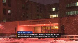 Kane Care Centers ban visitors over flu concerns