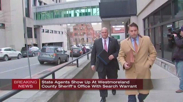 WESTMORELAND SHERIFF: Agents raid Westmoreland County Sheriff's
