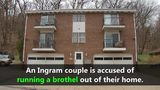 VIDEO: Ingram couple accused of running brothel