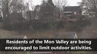 VIDEO: Mon Valley residents urged to limit outdoor activities