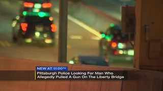 Police looking for man who allegedly pulled gun, pointed it at driver on Liberty Bridge