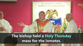 Bishop Zubik visits Allegheny County Jail on Holy Thursday
